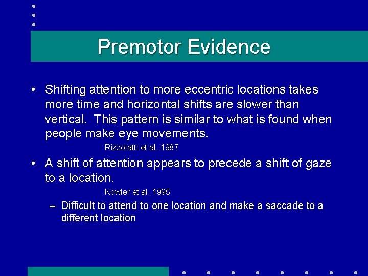 Premotor Evidence • Shifting attention to more eccentric locations takes more time and horizontal