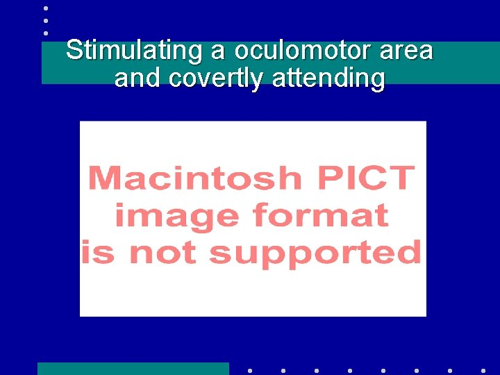 Stimulating a oculomotor area and covertly attending