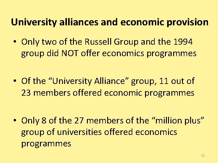University alliances and economic provision • Only two of the Russell Group and the