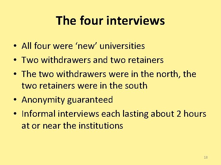 The four interviews • All four were 'new' universities • Two withdrawers and two