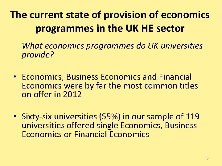 The current state of provision of economics programmes in the UK HE sector What