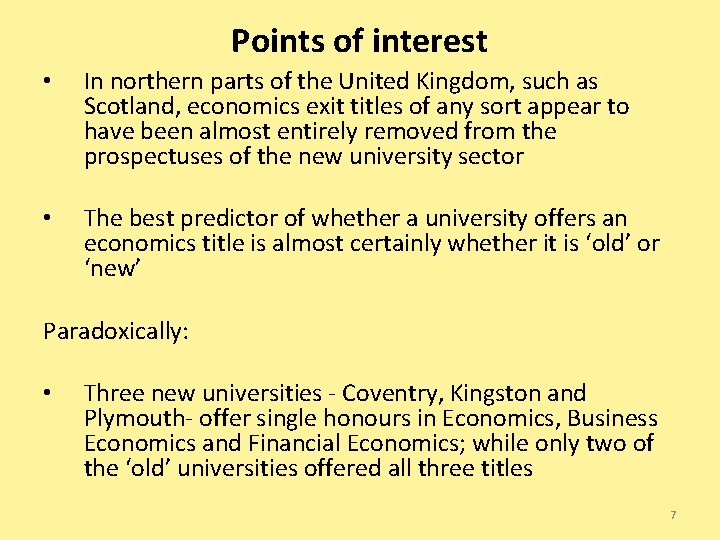 Points of interest • In northern parts of the United Kingdom, such as Scotland,