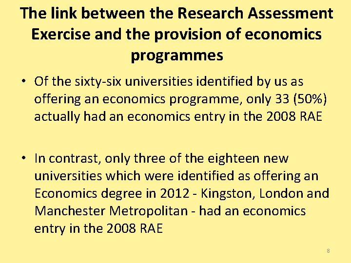 The link between the Research Assessment Exercise and the provision of economics programmes •