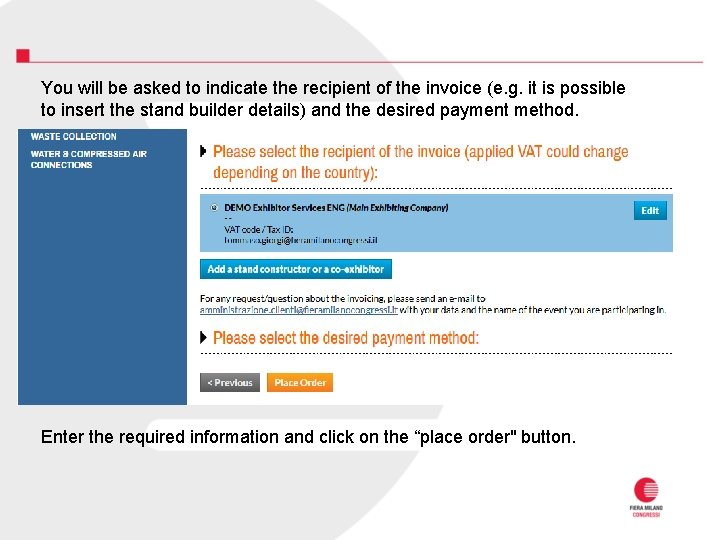 You will be asked to indicate the recipient of the invoice (e. g. it
