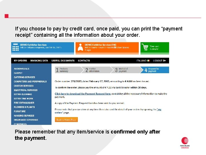 If you choose to pay by credit card, once paid, you can print the
