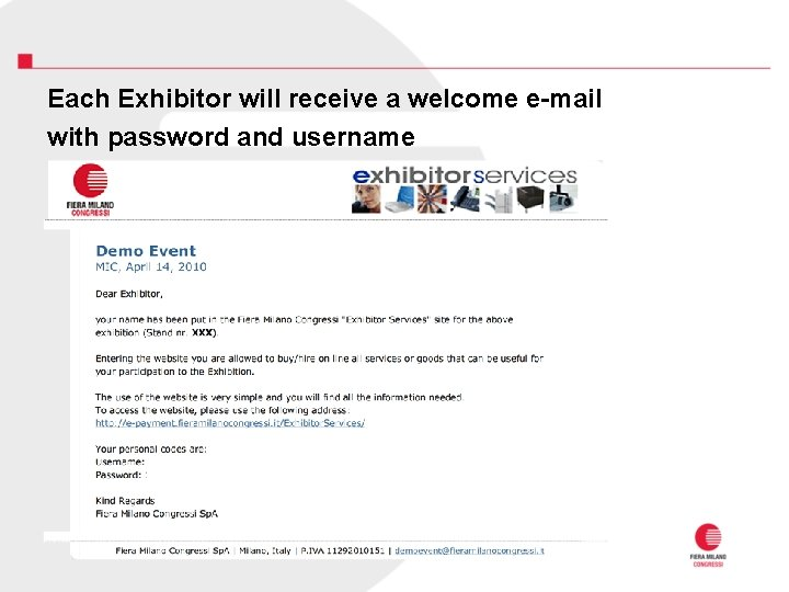 Each Exhibitor will receive a welcome e-mail with password and username