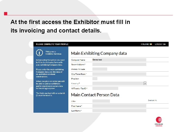 At the first access the Exhibitor must fill in its invoicing and contact details.