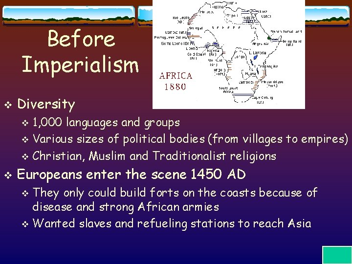 Before Imperialism v Diversity 1, 000 languages and groups v Various sizes of political