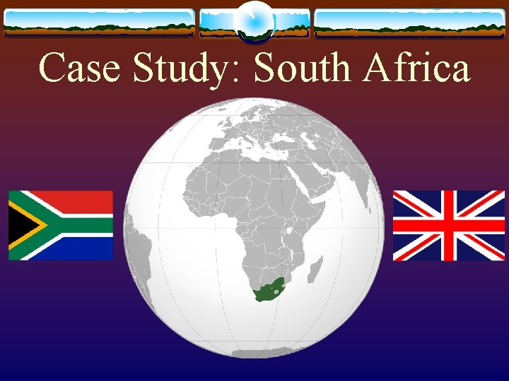 Case Study: South Africa