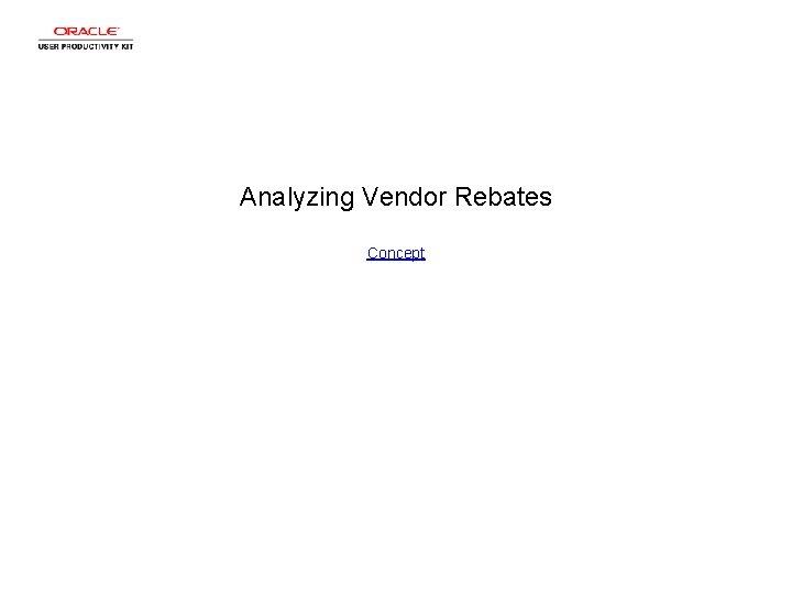 Analyzing Vendor Rebates Concept