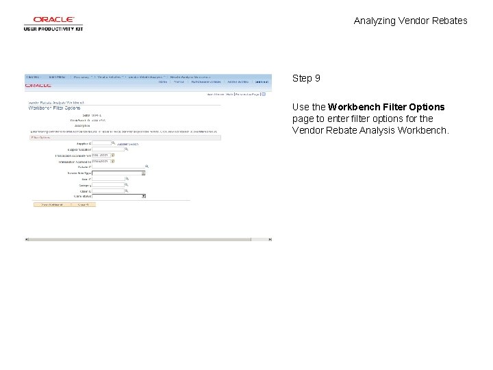 Analyzing Vendor Rebates Step 9 Use the Workbench Filter Options page to enter filter