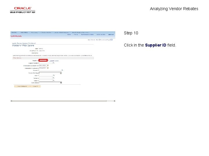 Analyzing Vendor Rebates Step 10 Click in the Supplier ID field.