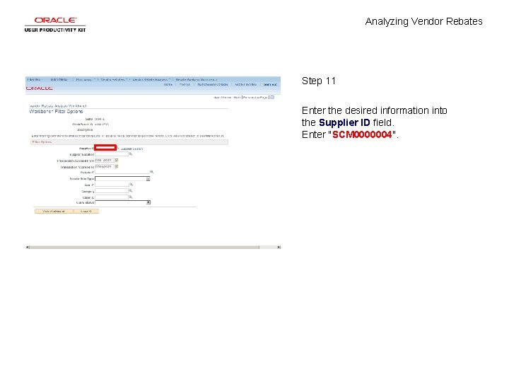 Analyzing Vendor Rebates Step 11 Enter the desired information into the Supplier ID field.