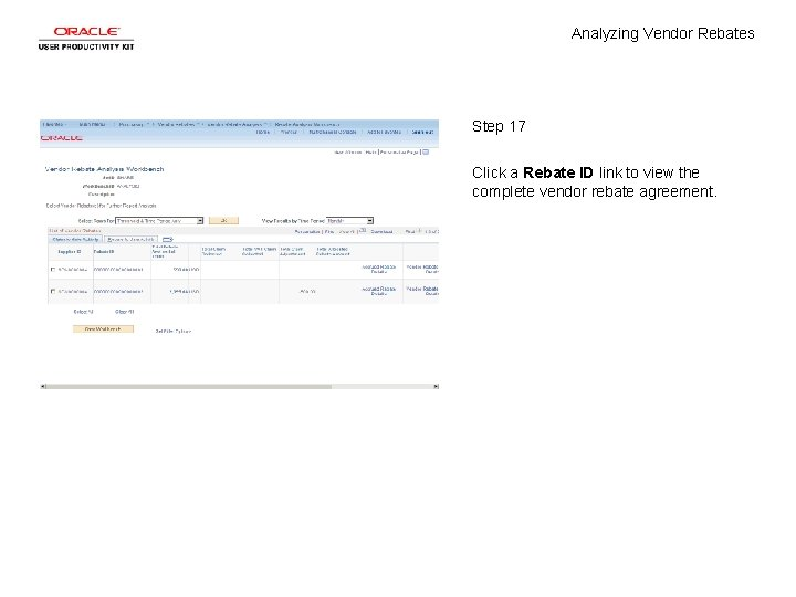 Analyzing Vendor Rebates Step 17 Click a Rebate ID link to view the complete