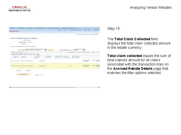 Analyzing Vendor Rebates Step 19 The Total Claim Collected field displays the total claim