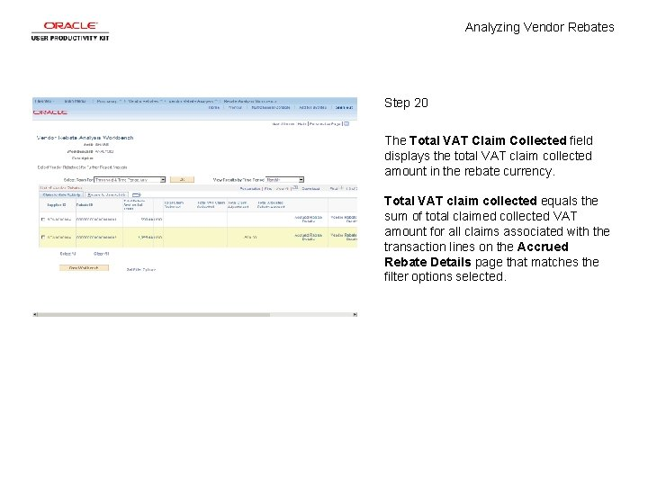 Analyzing Vendor Rebates Step 20 The Total VAT Claim Collected field displays the total