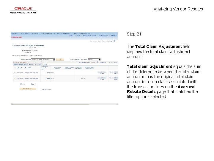 Analyzing Vendor Rebates Step 21 The Total Claim Adjustment field displays the total claim