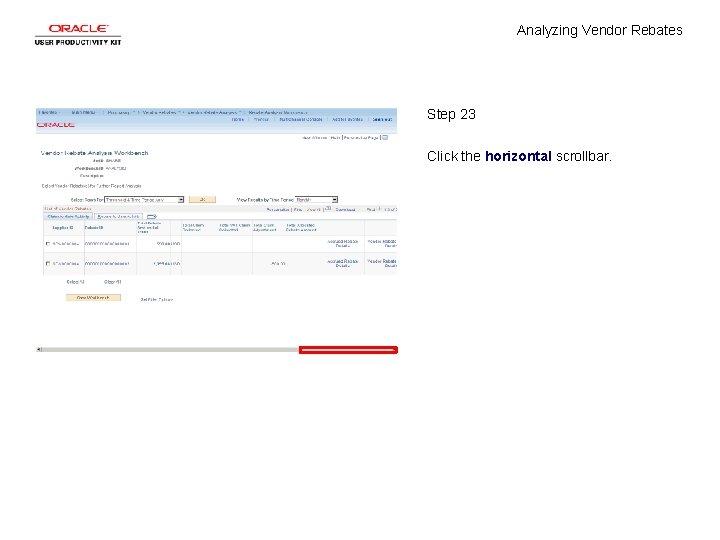 Analyzing Vendor Rebates Step 23 Click the horizontal scrollbar.