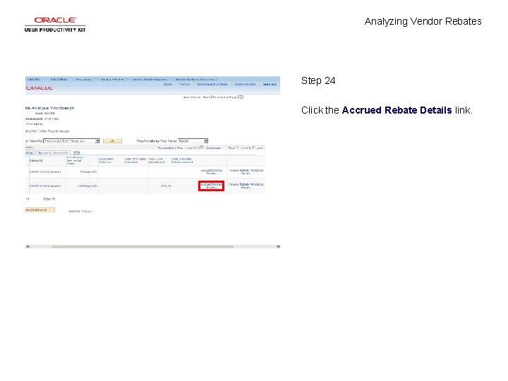 Analyzing Vendor Rebates Step 24 Click the Accrued Rebate Details link.
