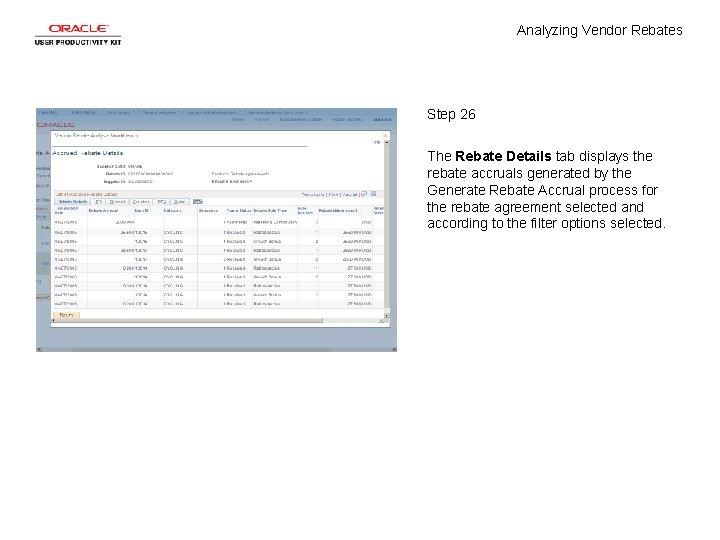 Analyzing Vendor Rebates Step 26 The Rebate Details tab displays the rebate accruals generated