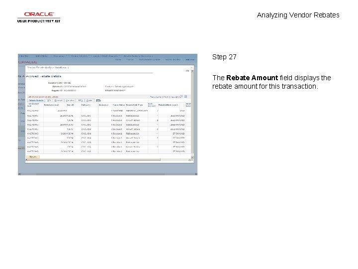 Analyzing Vendor Rebates Step 27 The Rebate Amount field displays the rebate amount for