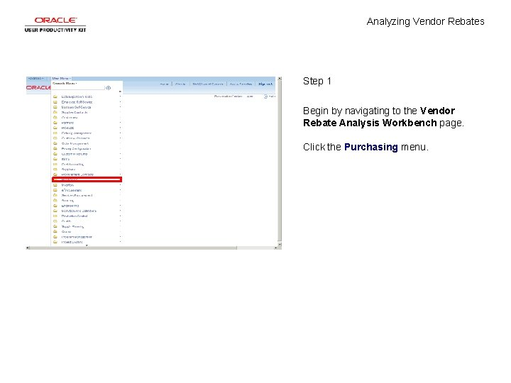 Analyzing Vendor Rebates Step 1 Begin by navigating to the Vendor Rebate Analysis Workbench