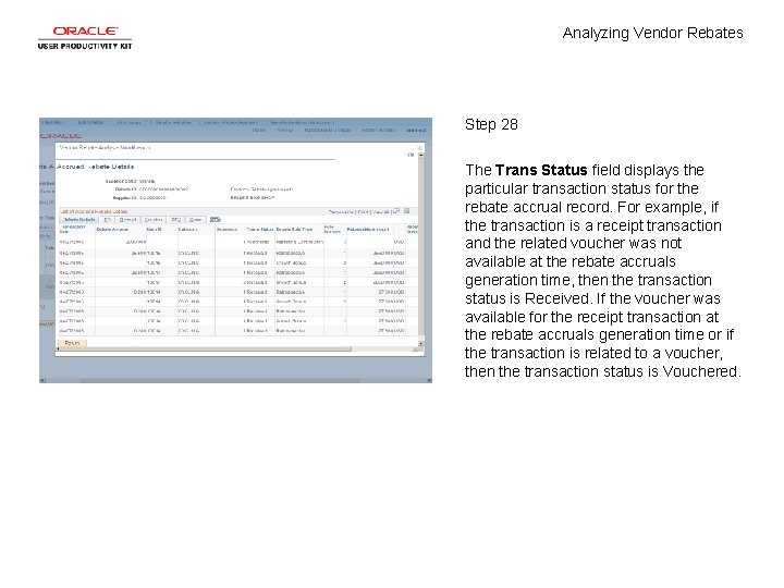 Analyzing Vendor Rebates Step 28 The Trans Status field displays the particular transaction status