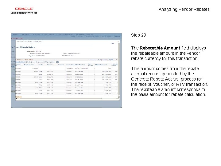 Analyzing Vendor Rebates Step 29 The Rebateable Amount field displays the rebateable amount in
