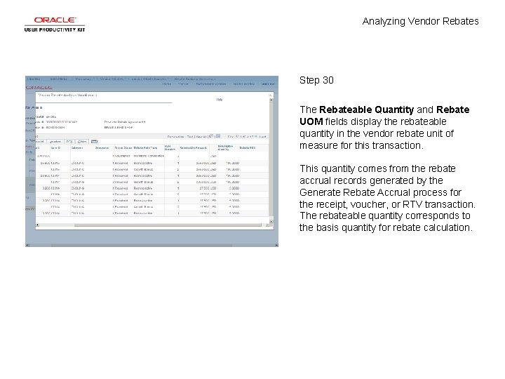 Analyzing Vendor Rebates Step 30 The Rebateable Quantity and Rebate UOM fields display the