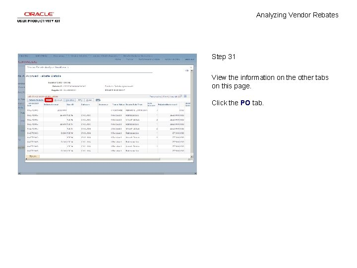 Analyzing Vendor Rebates Step 31 View the information on the other tabs on this