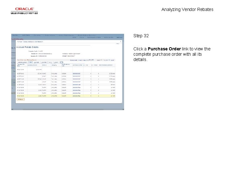 Analyzing Vendor Rebates Step 32 Click a Purchase Order link to view the complete