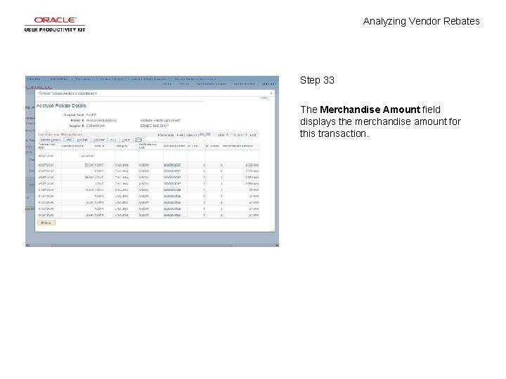 Analyzing Vendor Rebates Step 33 The Merchandise Amount field displays the merchandise amount for
