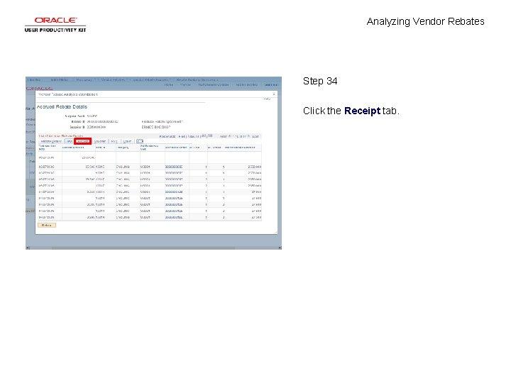Analyzing Vendor Rebates Step 34 Click the Receipt tab.