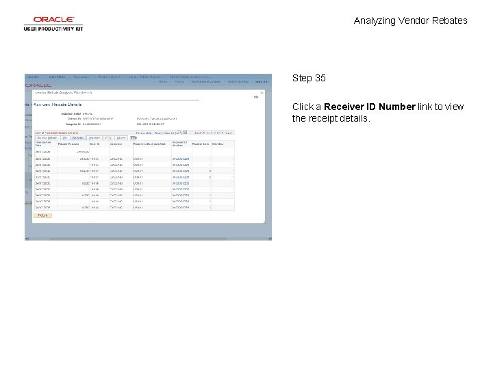 Analyzing Vendor Rebates Step 35 Click a Receiver ID Number link to view the