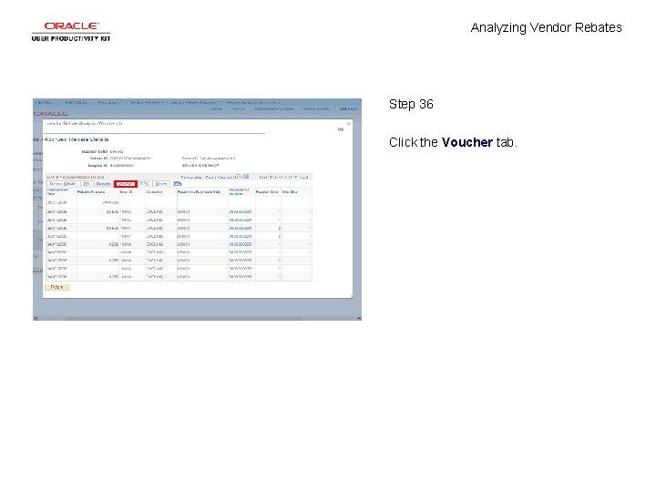 Analyzing Vendor Rebates Step 36 Click the Voucher tab.