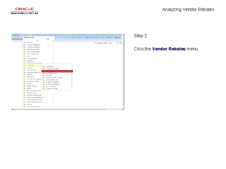Analyzing Vendor Rebates Step 2 Click the Vendor Rebates menu.