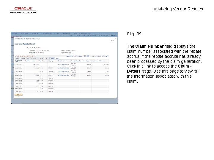 Analyzing Vendor Rebates Step 39 The Claim Number field displays the claim number associated
