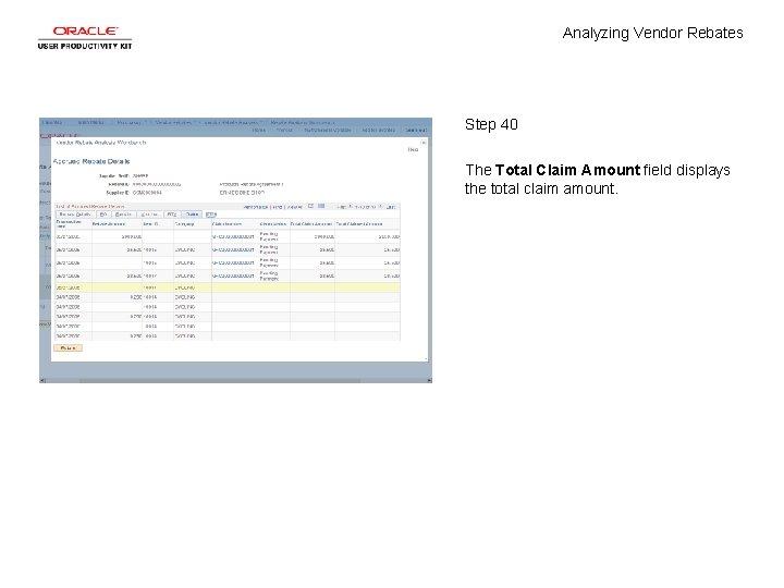 Analyzing Vendor Rebates Step 40 The Total Claim Amount field displays the total claim
