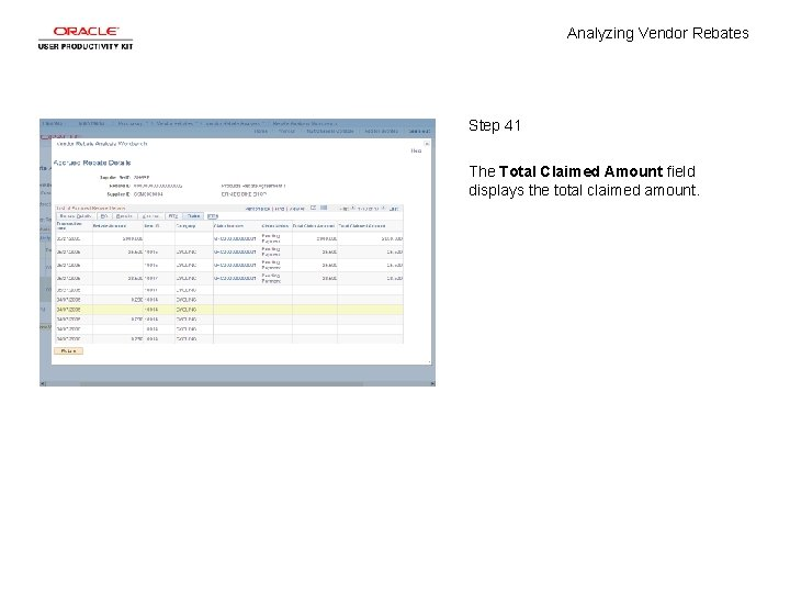 Analyzing Vendor Rebates Step 41 The Total Claimed Amount field displays the total claimed