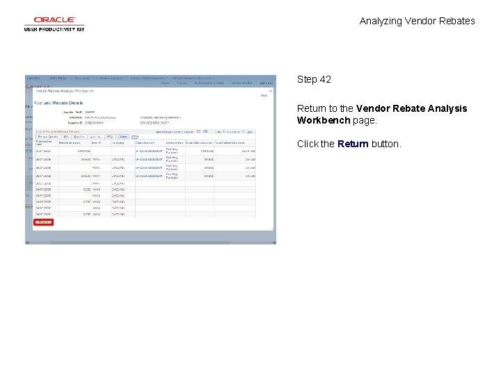 Analyzing Vendor Rebates Step 42 Return to the Vendor Rebate Analysis Workbench page. Click