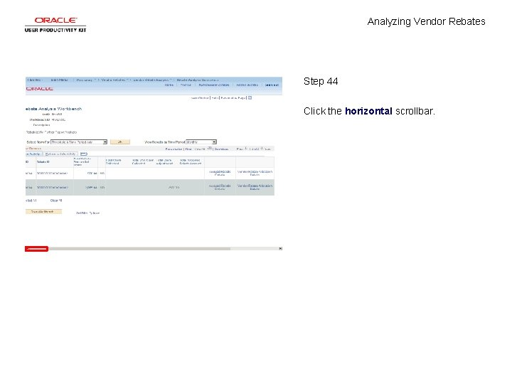 Analyzing Vendor Rebates Step 44 Click the horizontal scrollbar.