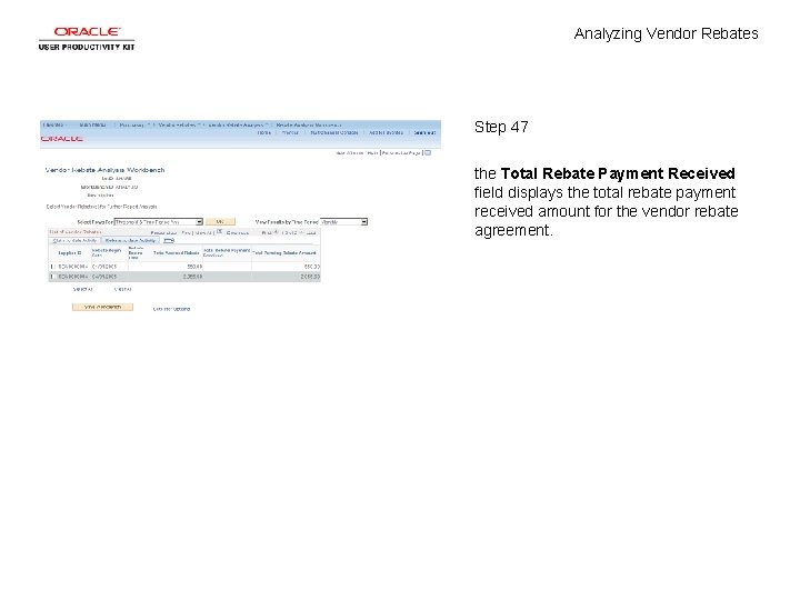 Analyzing Vendor Rebates Step 47 the Total Rebate Payment Received field displays the total