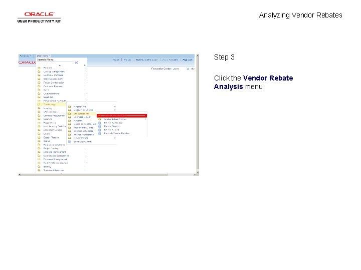 Analyzing Vendor Rebates Step 3 Click the Vendor Rebate Analysis menu.