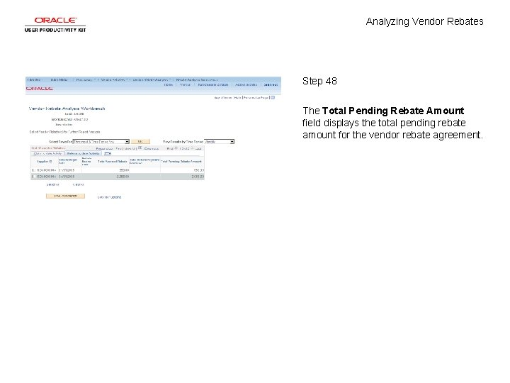 Analyzing Vendor Rebates Step 48 The Total Pending Rebate Amount field displays the total