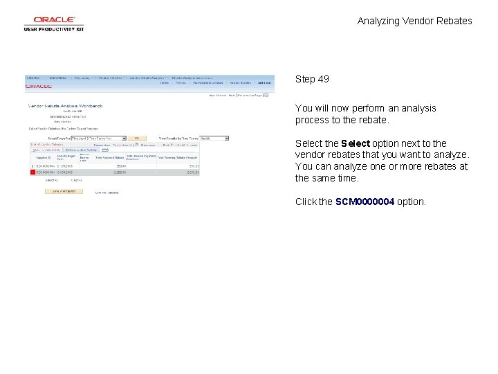 Analyzing Vendor Rebates Step 49 You will now perform an analysis process to the