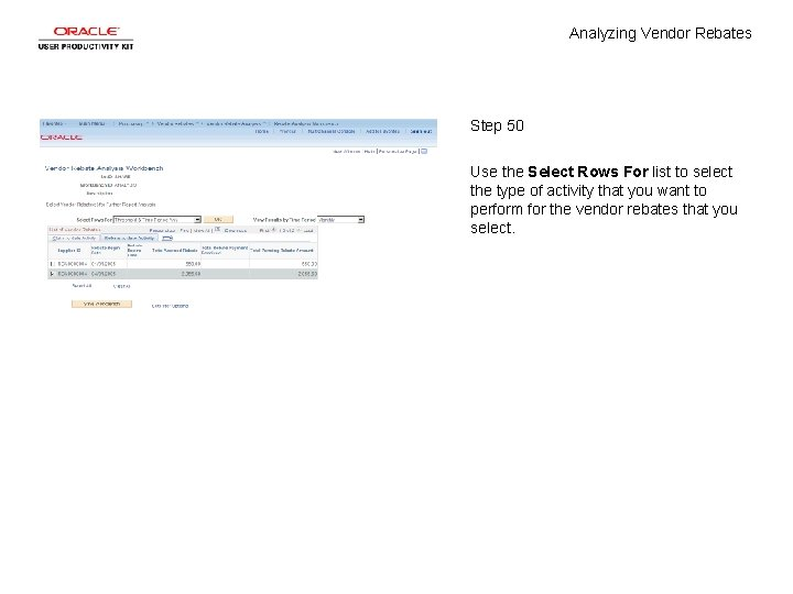 Analyzing Vendor Rebates Step 50 Use the Select Rows For list to select the