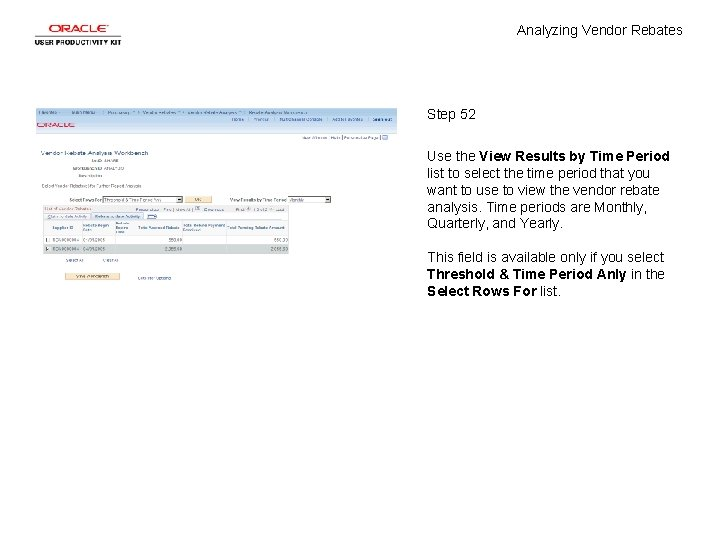Analyzing Vendor Rebates Step 52 Use the View Results by Time Period list to
