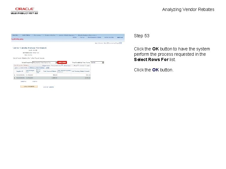 Analyzing Vendor Rebates Step 53 Click the OK button to have the system perform