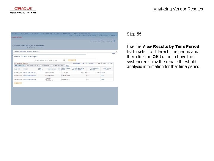 Analyzing Vendor Rebates Step 55 Use the View Results by Time Period list to