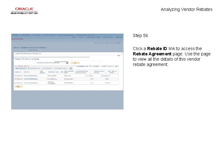 Analyzing Vendor Rebates Step 56 Click a Rebate ID link to access the Rebate